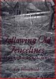 Following Old Fencelines : Tales from Rural Texas, Winniford, Lee, 0890968020