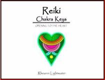 Reiki Chakra Keys : Opening to the Heart, Lightwater, Rheanni, 0977708020