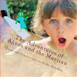 The Adventures of Agnes and the Martian, Dawn Hutchins, 1497458021