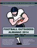 Football Outsiders Almanac 2014, Aaron Schatz and Rivers McCown, 1500628026