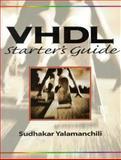 VHDL Starter's Guide, Yalamanchili, Sudhakar, 013519802X