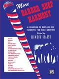 More Barber Shop Harmony, Alfred Publishing Staff, 0769278027