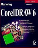 Mastering CorelDraw 6, Altman, Rick, 078211802X