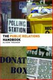 The Public Relations Handbook, Theaker, Alison, 0415428025