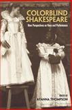 Colorblind Shakespeare, Ayanna Thompson, 0415978025