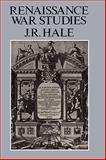 Renaissance War Studies, Hale, John Rigby and Hale, J. R., 0907628028