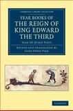Year Books of the Reign of King Edward the Third, , 1108048021
