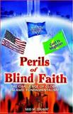 Perils of Blind Faith : The Challenge of Global Islamic Fundamentalism, Zekavat, Seid M., 1413418023