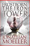 Frostborn: the Iron Tower, Jonathan Moeller, 1500398020