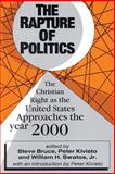The Rapture of Politics : The Christian Right as the United States Approaches the Year 2000, , 1560008024