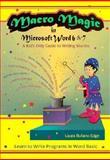 Macro Magic in Microsoft Word 6 and 7, Larua B. Edge, 1887288023