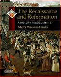 The Renaissance and Reformation : A History in Documents, Wiesner-Hanks, Merry E., 0195338022