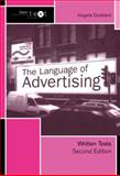 The Language of Advertising : Written Texts, Goddard, Angela, 0415278023