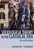 Sociological Theory in the Classical Era : Text and Readings, Edles, Laura Desfor and Appelrouth, Scott, 0761928022