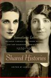Shared Histories : Transatlantic Letters Between Virginia Dickinson Reynolds and Her Daughter, Virginia Potter, 1929-1966, Reynolds, Virginia, 0820328022