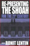 Re-Presenting the Shoah for the Twenty-First Century, , 1571818022