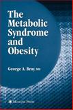 The Metabolic Syndrome and Obesity, Bray, George A., 1588298027