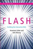 Flash : Building the Interactive Web, Salter, Anastasia and Murray, John, 0262028026