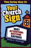 Your Church Sign : 1001 Attention-Getting Sayings, Verbrugge, Verlyn D., 0310228026