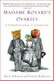Madame Bovary's Ovaries, David P. Barash and Nanelle R. Barash, 0385338023