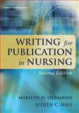 Writing for Publication in Nursing, Oermann, Marilyn H. and Hays, Judith C., 082611802X