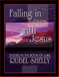 Falling in Love with Jesus, Rubel Shelly, 089900802X