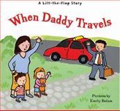When Daddy Travels, Harriet Ziefert, 1402748027