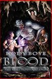 Blood the Brotherhood Saga, Kody Boye, 1468018027
