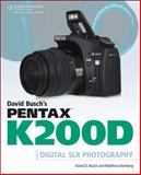 Pentax K200D : Digital SLR Photography, Bamberg, Matthew and Busch, David D., 1598638025