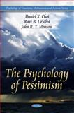 The Psychology of Pessimism, Daniel X. Choi, Ravi B. Desilva, John R. T. Monson, 1608768023