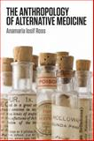 The Anthropology of Alternative Medicine, Ross, Anamaria, 1845208021