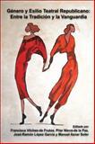Género y Exilio Teatral Republicano : Entre la Tradición y la Vanguardia, , 9042038020