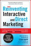 Reinventing Interactive and Direct Marketing : Leading Experts Show How to Maximize Digital ROI with iDirect and iBranding Imperatives, Rapp and Rapp, Stan, 0071638024