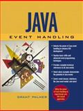 Java Event Handling, Palmer, Grant, 0130418021