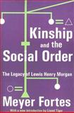 Kinship and the Social Order : The Legacy of Lewis Henry Morgan, Fortes, Meyer, 0202308022