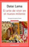 El Arte de Vivir en el Nuevo Milenio, Dalai Lama XIV, 0307348024