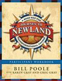 Journey to Newland : A Road Map for Transformational Change, Poole, Bill and Gray, Greg, 0787988022