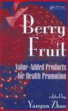 Berry Fruit : Value-Added Products for Health Promotion, , 0849358027