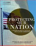 Protecting Our Nation: a Report of the U. S. Nuclear Regulatory Commission, Office of Office of Nuclear Security and Incident Response, 149535802X