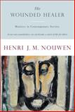 The Wounded Healer, Henri J. M. Nouwen, 0385148038