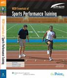 NASM Essentials of Sports Performance Training, Clark, Micheal and Lucett, Scott, 0781768039