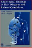 Radiological Findings in Skin Diseases and Related Conditions, Kormano, Martti and Lindgren, Ilmari, 0865778035