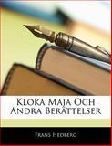 Kloka Maja Och Andra Berättelser, Frans Hedberg, 1141198037