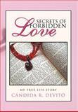 Secrets of Forbidden Love, Cándida R. Devito, 1463328036