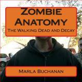 Zombie Anatomy, Marla Buchanan, 1500328030