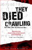 They Died Crawling : And Other Tales of Cleveland Woe, Bellamy, John S., II, 1886228035