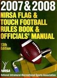 2007 and 2008 Nirsa Flag and Touch Football Rules Book and Officials' Manual, NIRSA, 0736068031