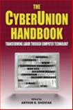 The Cyber Union Handbook : Transforming Labor Through Computer Technology, Arthur B Shostak, 0765608030