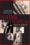 A Time to Speak : How Black Pastors Can Respond to the HIV/AIDS Pandemic, McMickle, Marvin Andrew, 0829818030