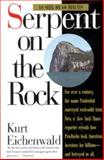 Serpent on the Rock, Eichenwald, Kurt, 0887308031